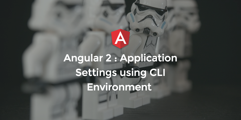 Angular 2: Application Settings using the CLI Environment Option